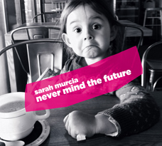 Never Mind the Future - CD cover art